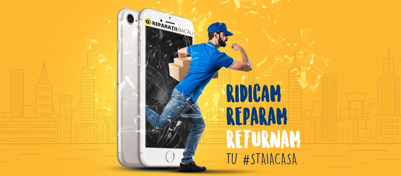 Reparatii Bacau - ridicam, reparam, returnam #staiacasa