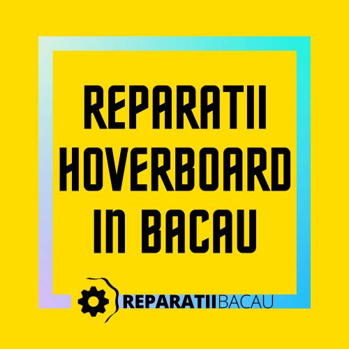 Reparatii hoverboard in Bacau, str. Oituz nr. 1 la Reparatii Bacau