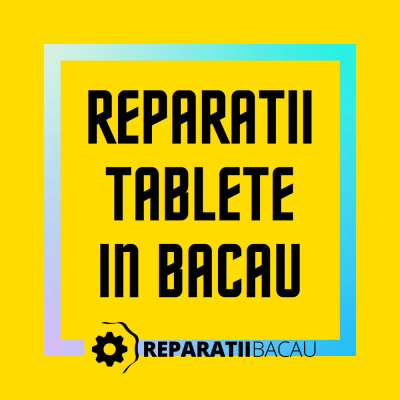 Reparatii tablete in Bacau, str. Oituz nr. 1 la Reparatii Bacau