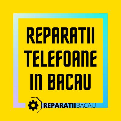 Reparatii telefoane in Bacau, str. Oituz nr. 1 la Reparatii Bacau